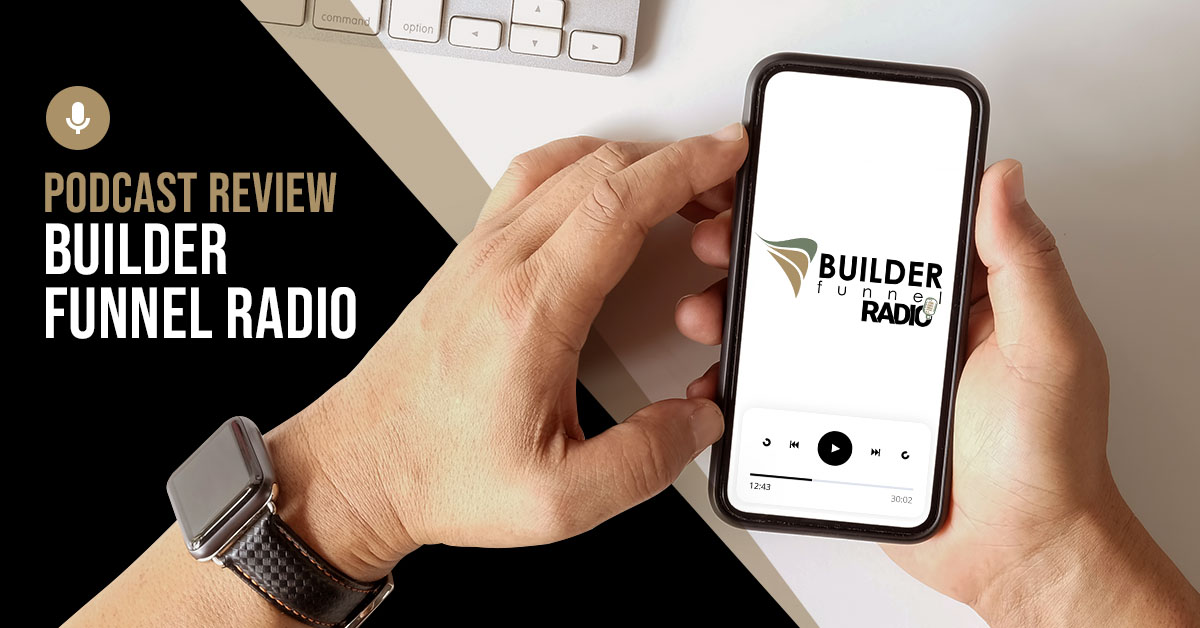 Builder Funnel Radio Podcast Review