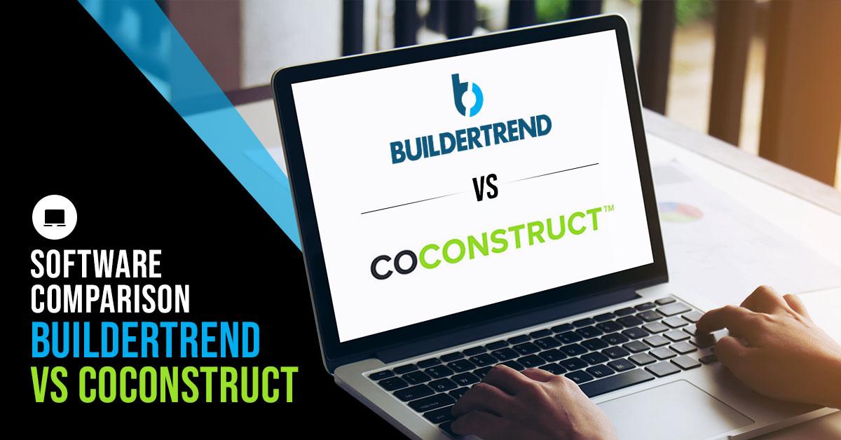 Buildertrend VS CoConstruct: Construction Project Management Software